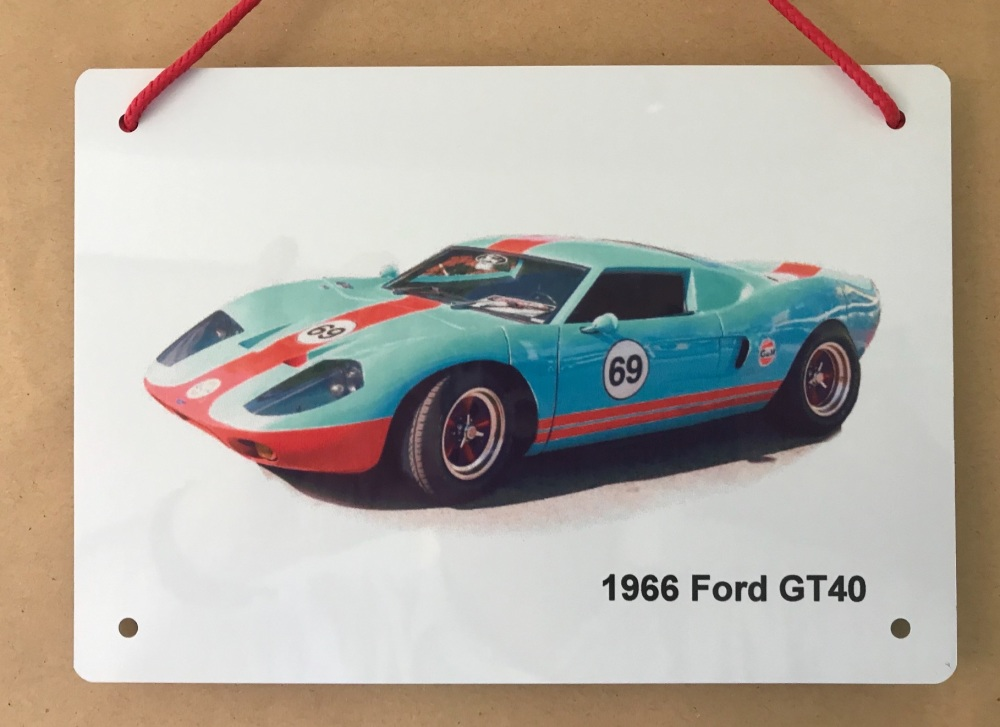Ford GT 40 1966 - A5 Aluminium Plaque - Ideal Gift for the Racing Car Enthu
