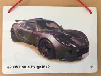 Lotus Exige Mk2 2005 - A5 Aluminium Plaque - Ideal Present for the Lotus Fan.