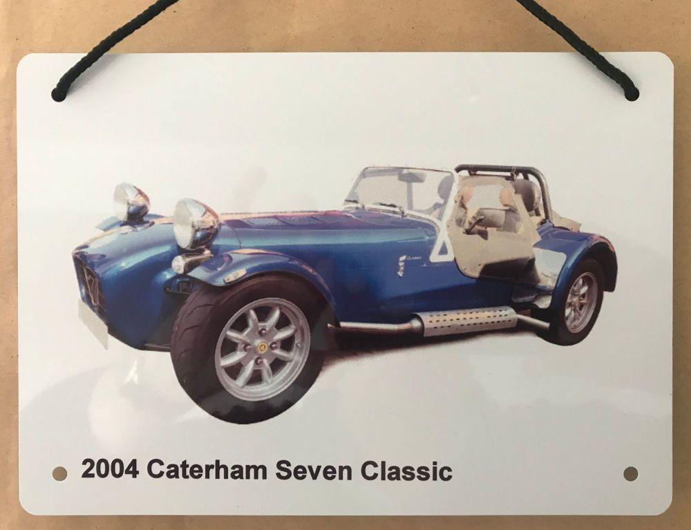 Caterham Seven Classic 2004 - A5 Aluminium Plaque - Ideal Gift for the Car