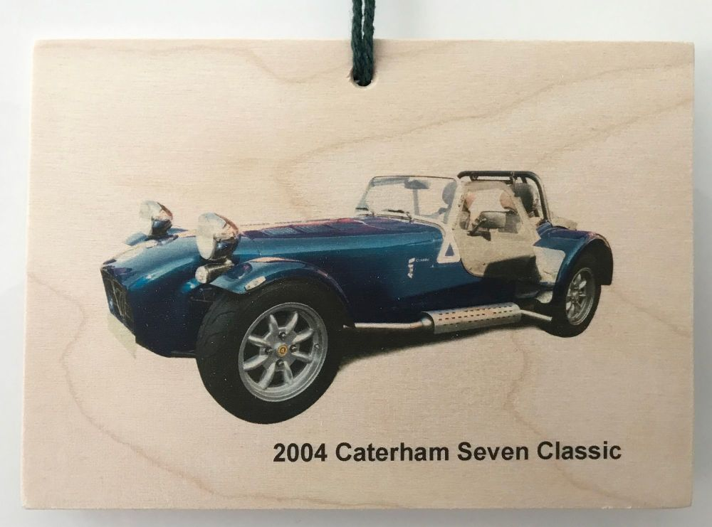 Caterham Seven Classic 2004 - Wooden Plaque A6(105x148mm) - Free UK Deliver