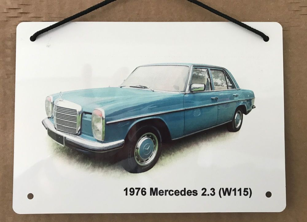 Mercedes 2.3l (W115) 1976 - A5 Aluminium Plaque - Ideal Gift for the German