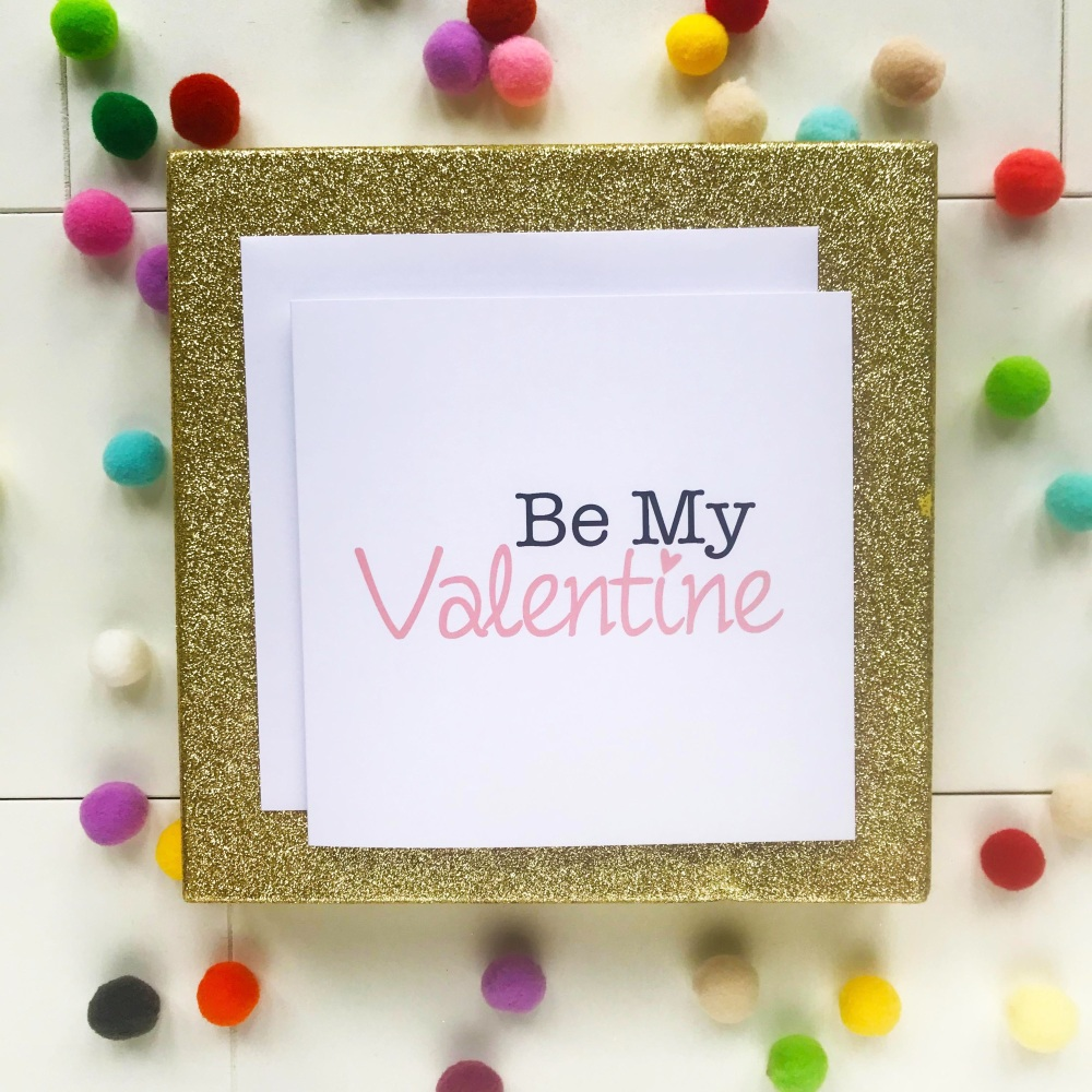 Valentine's Greeting Card - 'Be My Valentine'