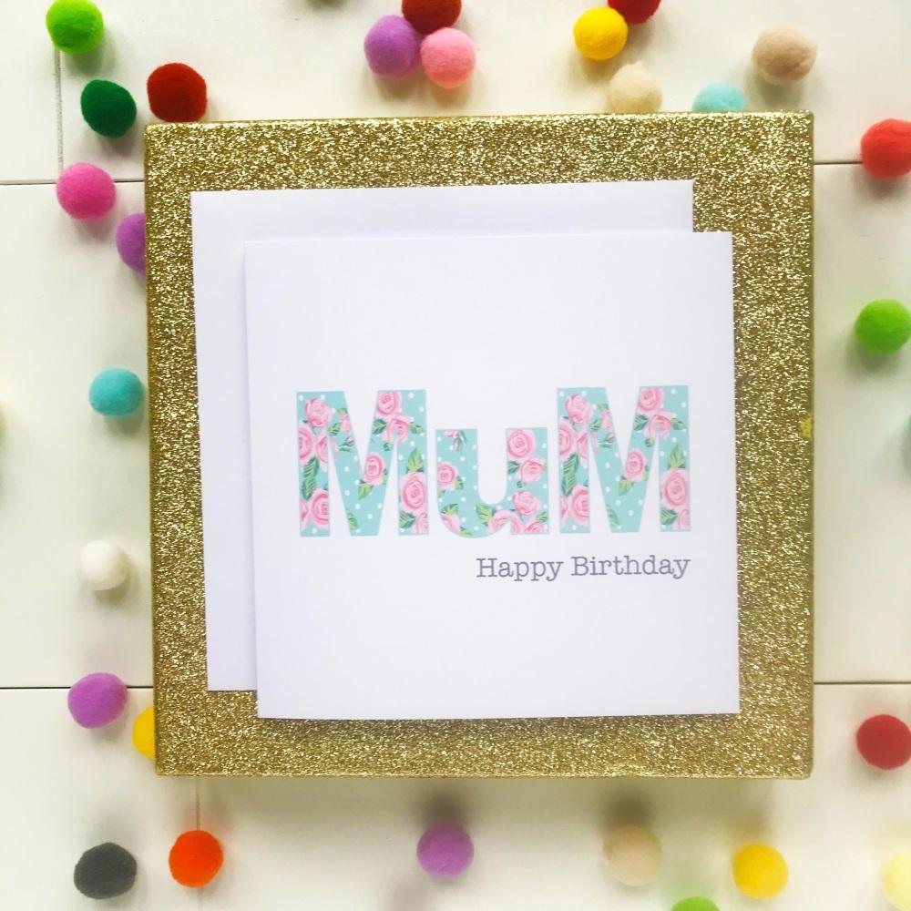 MUM - Happy Birthday Greetings Card