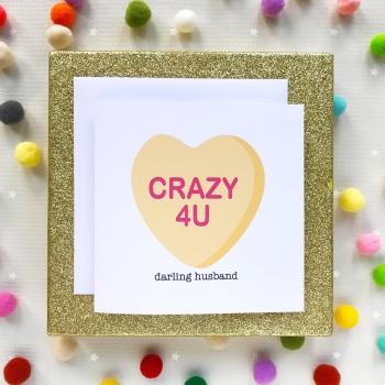 Valentine's Greeting Card - Crazy 4U Darling Husband