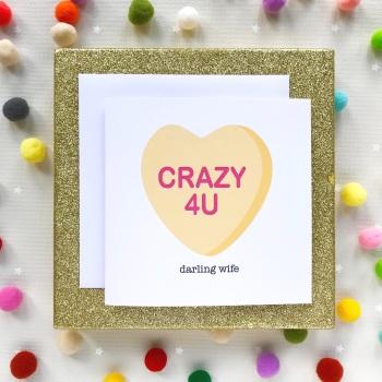 Valentine's Greeting Card - Crazy 4U Darling Wife