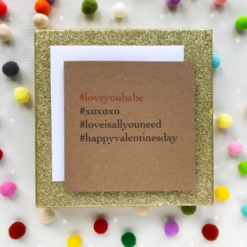 Valentine's  Hashtag Greeting Card - 'Love You Babe'