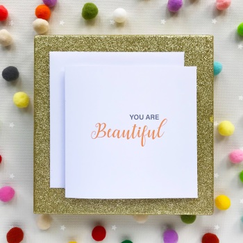 Handmade Greeting's Card - You Are Beautiful