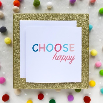 Handmade Greeting's Card - Choose Happy