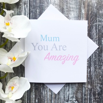 Mother's Day Card - Mum You Area Amazing