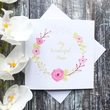 Mother's Day Card - Floral Wreath with My Wonderful Mum