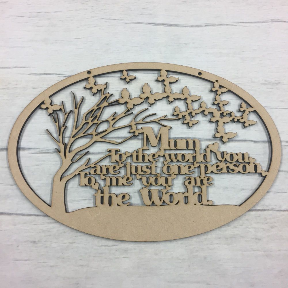 wooden MDF Mum ...To the world, hanging plaque.