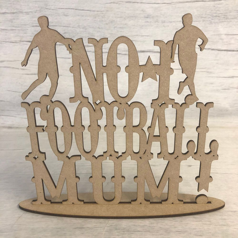 Free standing plaque - 'No 1 football mum'