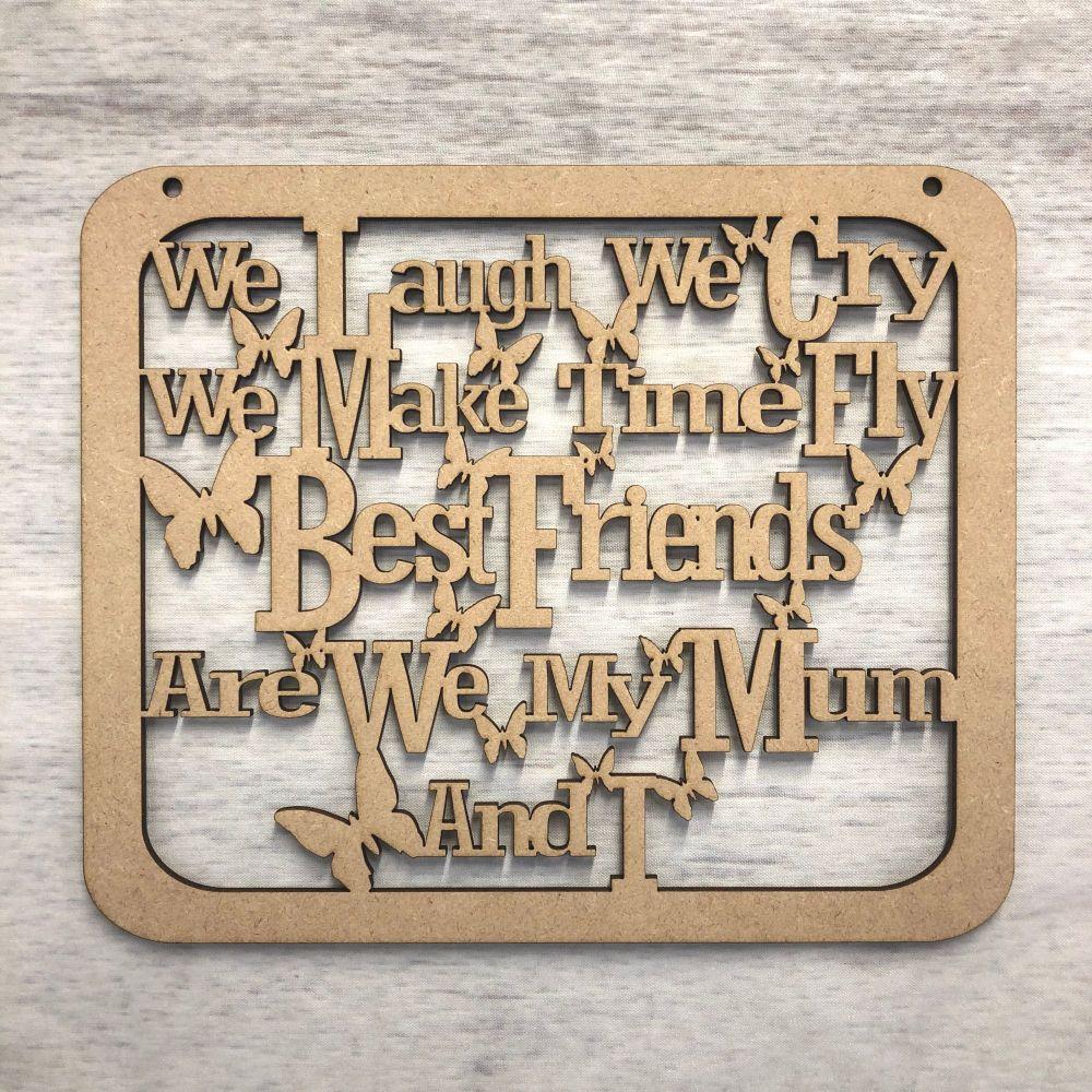 Mum, Best Friends, hanging plaque.