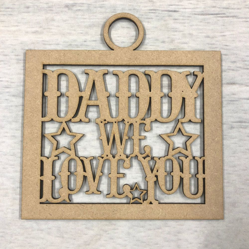 Daddy we love you' craft hanger