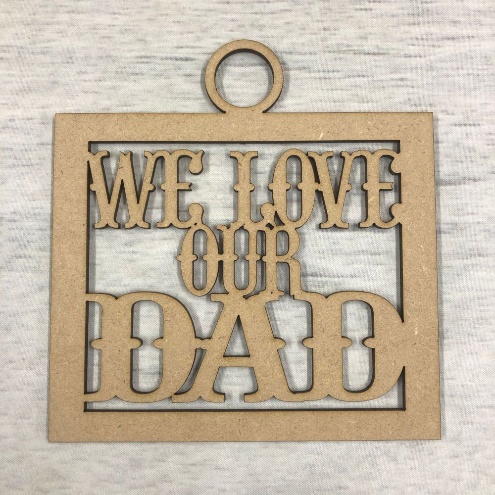 'We love our Dad' craft hanger