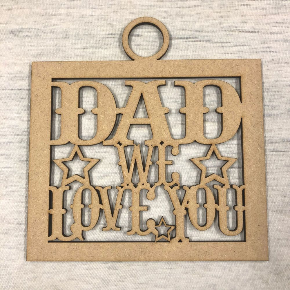 Dad we love you' craft hanger