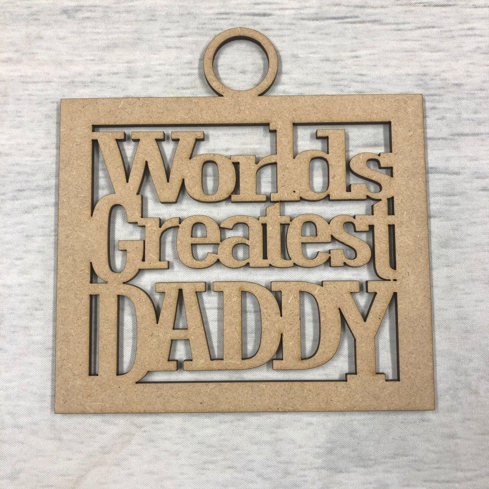 'Worlds greatest Daddy' craft hanger