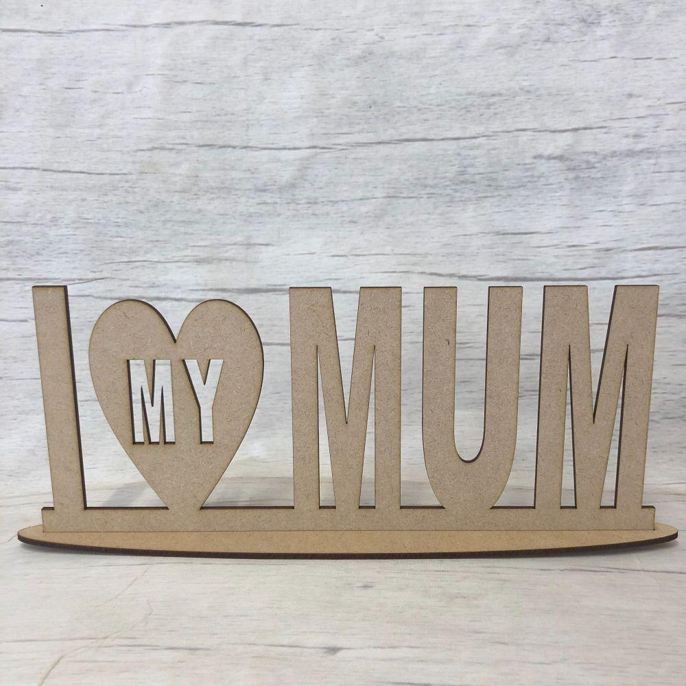 Free standing plaque - 'I Love My Mum'