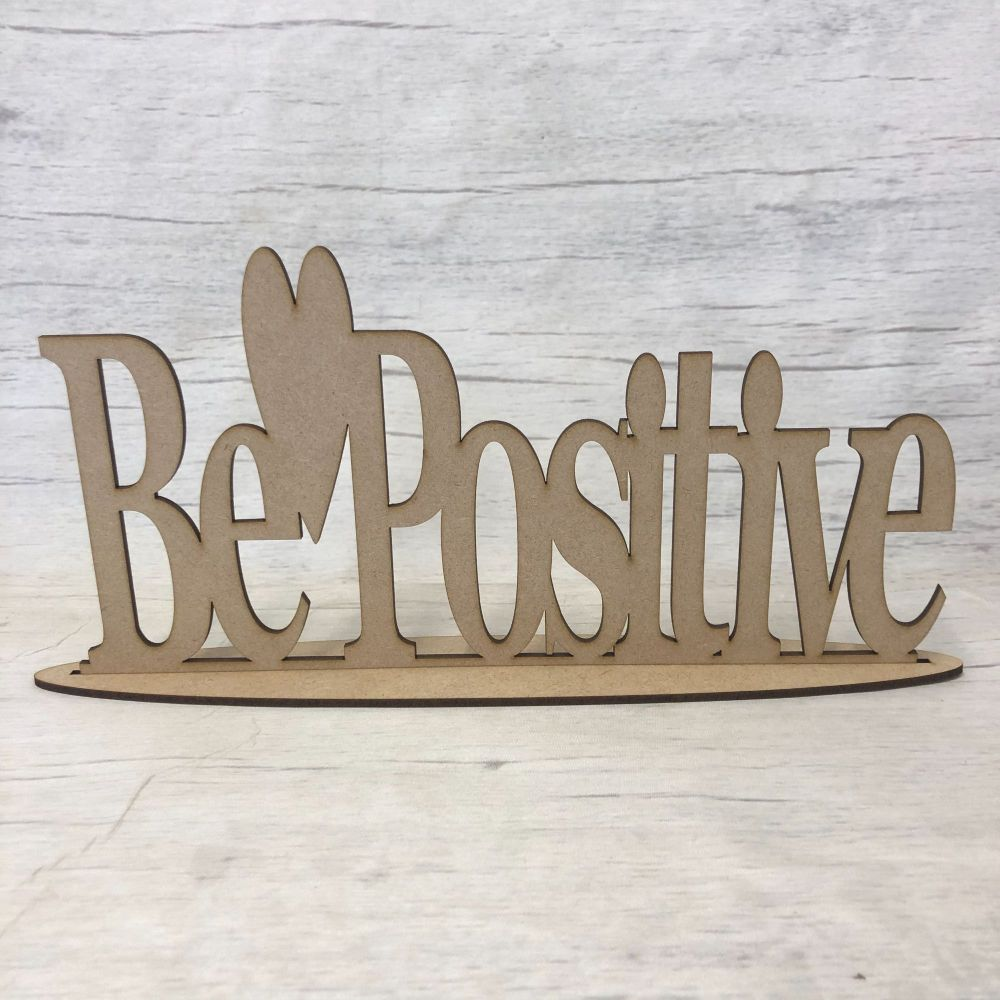 Free standing plaque - 'Be Positive'
