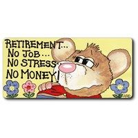 Fridge Magnets - 203 - Retirement...No Job...No Stress...No Money . . .