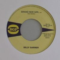 Billy Garner - Brand New Girl / Billy Garner - Got Some Pt 1 - BGPS032