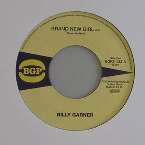 Billy Garner - Brand New Girl / Billy Garner - Got Some Pt 1