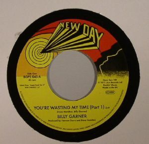 Billy Garner - You're Wasting My Time Pt 1 / Billy Garner - You're Wasting My Time Pt 2