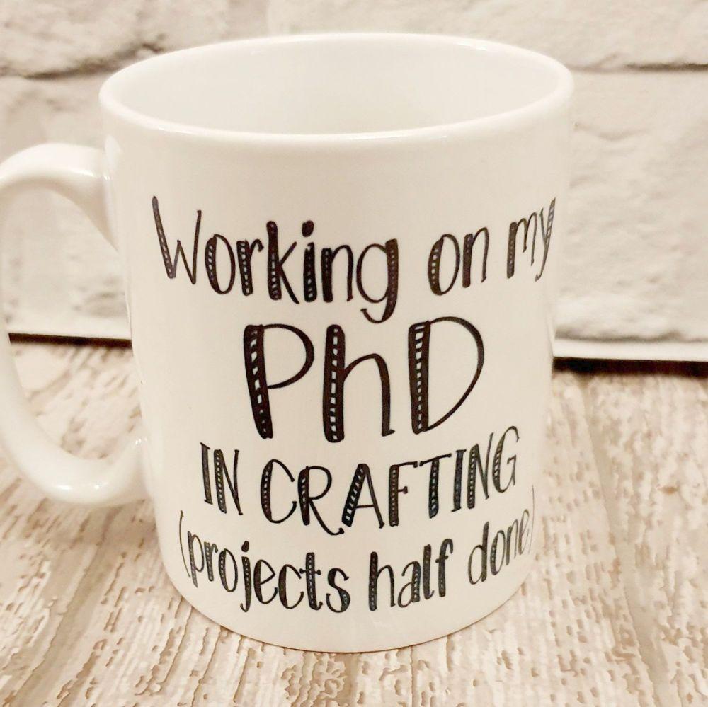 PhD in crafting Mug. Crocheting and knitting lovers mug