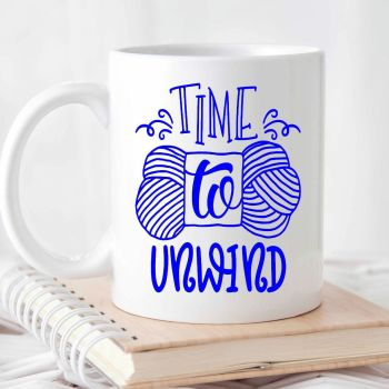 Time to unwind Mug. Crocheting and knitting lovers mug