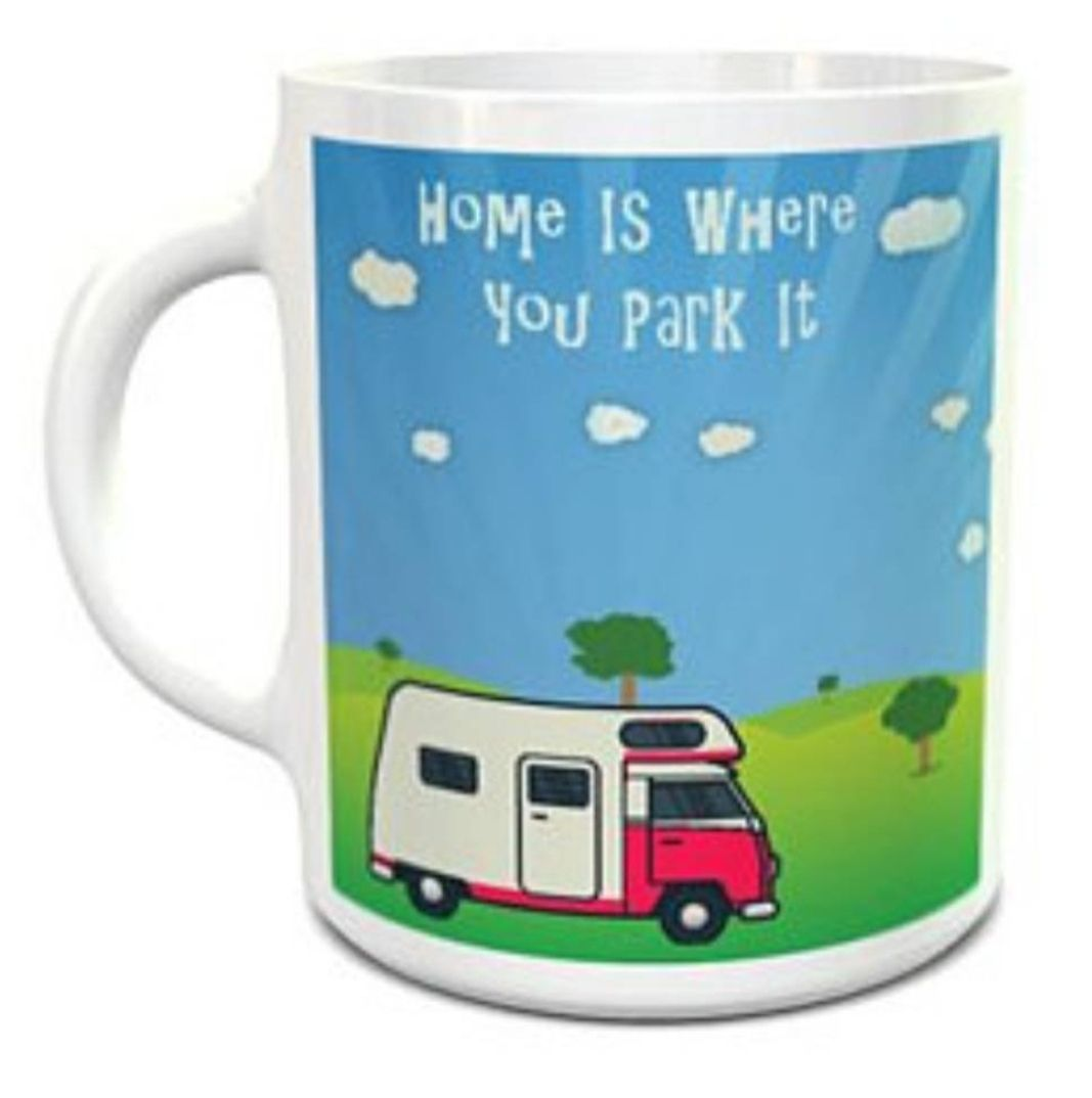 Home is where you park it Mug. Motorhome / campervan