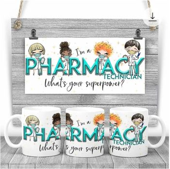 PHARMACY TECHNICIAN Mug - I am a PHARMACY TECHNICIAN what's your superpower? Say thank you mug gift