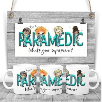PARAMEDIC Mug - I am a PARAMEDIC  what's your superpower? Say thank you mug gift