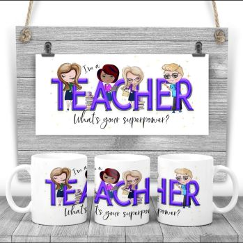 Teacher Mug - I am a TEACHER what's your superpower? Say thank you mug gift