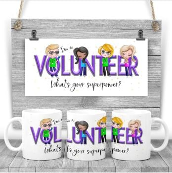 VOLUNTEER Mug - I am a VOLUNTEER what's your superpower? Say thank you mug gift
