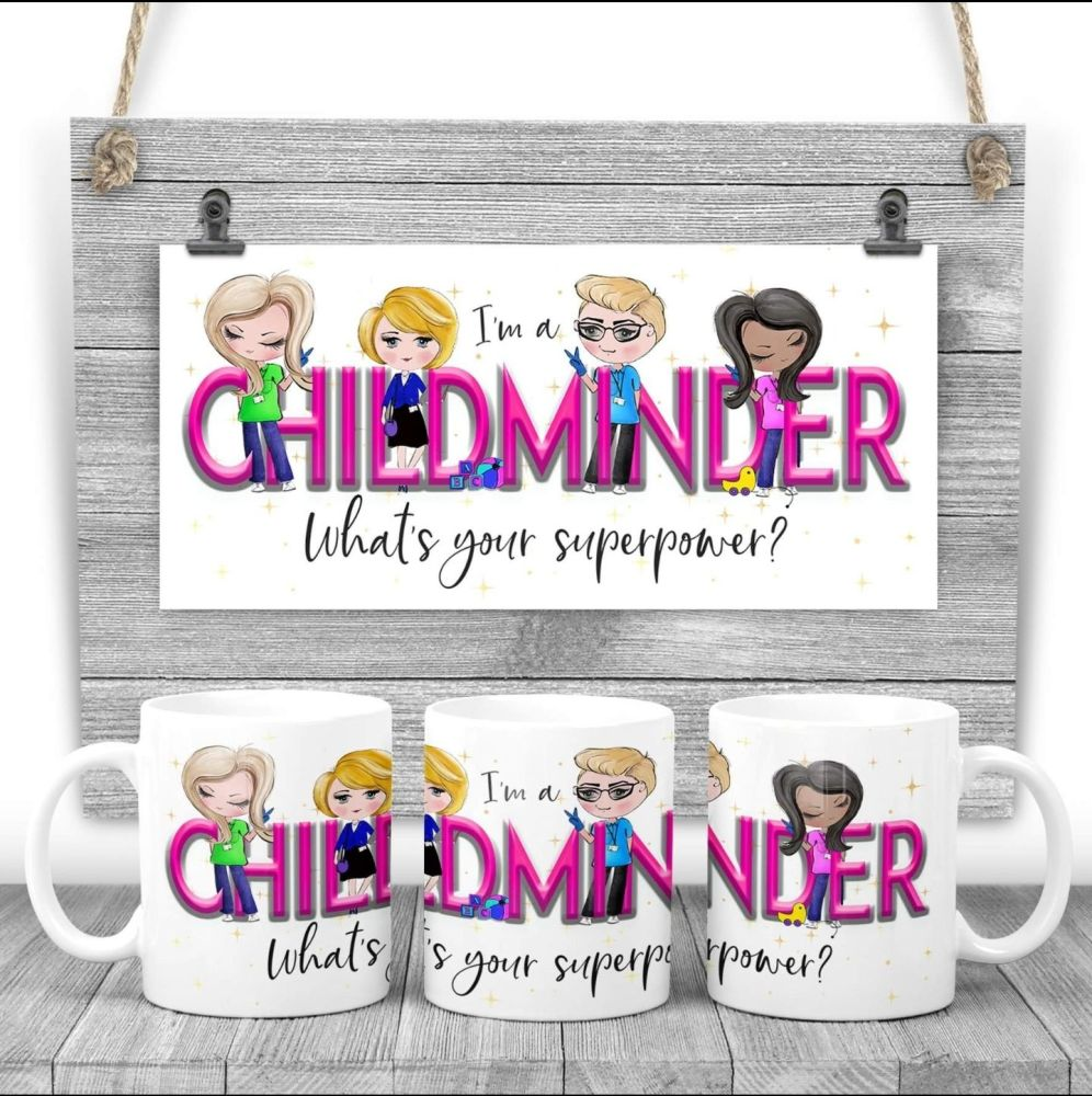 CHILD MINDER Mug - I am a CHILD  what'sMINDER your superpower? Say thank yo