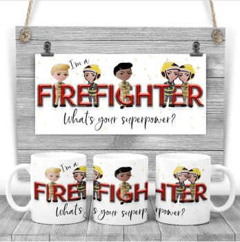 FIREFIGHTER Mug - I am a FIRE FIGHTER  what's your superpower? Say thank you mug gift