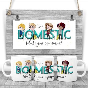 Domesticated Mug - I am a DOMESTIC  what's your superpower? Say thank you mug gift