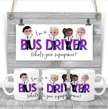 Bus driver Mug - I am a BUS DRIVER  what's your superpower? Say thank you mug gift