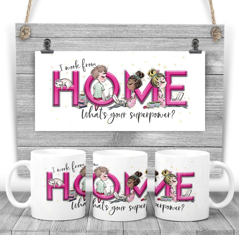 Home worker Mug - I work from HOME what's your superpower? Say thank you mu
