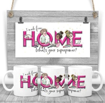 Home worker Mug - I work from HOME what's your superpower? Say thank you mug gift
