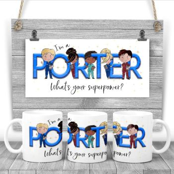 PORTER  Mug - I'm the PORTER what's your superpower? Say thank you mug gift