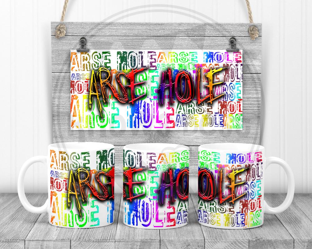 A**e Hole - Swearing sweary mug.  Adult humour