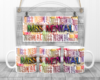 Miss Mental - Swearing sweary mug.  Adult humour