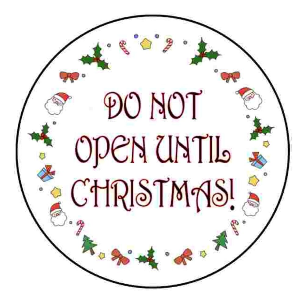 Do not open until Christmas round stickers.  Version 2