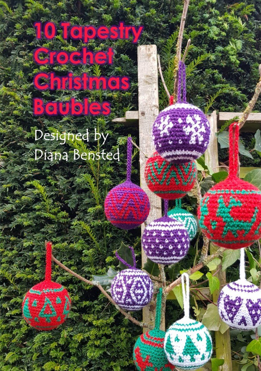 10 Tapestry Crochet Christmas Baubles – Pattern Book