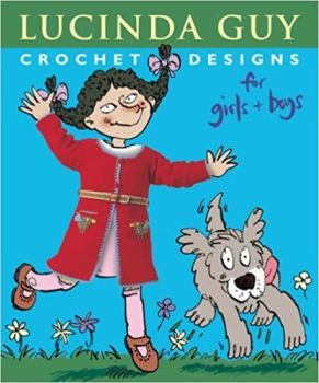 Crochet designs for girls and boys by Lucinda Guy was £14.99