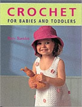 Crochet for Babies and Toddlers by Betty Barnden was £8.99