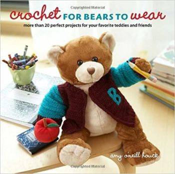Crochet for Bears to wear by Amy O'Neill Houck was £12.99