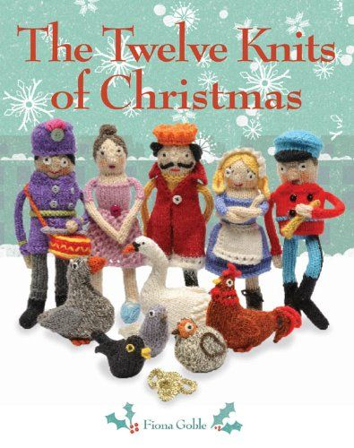 The Twelve Knits of Christmas (Hardback)by Fiona Goble was £9.99