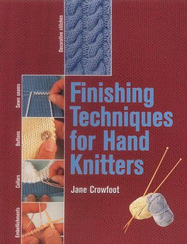 Finishing Techniques for Hand Knitters by Jane Crowfoot was £9.99